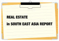 REAL ESTATE in SOUTH EAST ASIA REPORT